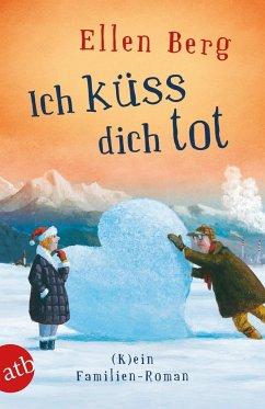 Ich küss dich tot (Mängelexemplar) - Berg, Ellen