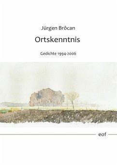 Ortskenntnis. Gedichte 1994-2006 (eBook, ePUB)