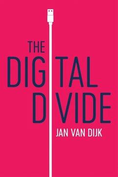 The Digital Divide (eBook, ePUB) - Dijk, Jan Van