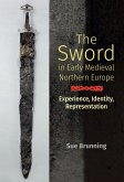 The Sword in Early Medieval Northern Europe (eBook, ePUB)