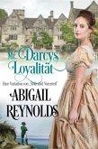 """Mr. Darcys Loyalität: Eine Variation von """"Stolz und Vorurteil"""" (eBook, ePUB)"""