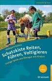 Schatzkiste Reiten, Führen, Voltigieren (eBook, ePUB)