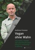 Vegan ohne Wahn