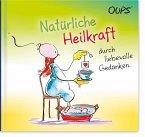Oups Minibuch - Natürliche Heilkraft durch liebevolle Gedanken.