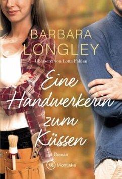 Eine Handwerkerin zum Küssen - Longley, Barbara