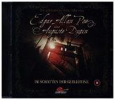 Die geheimnisvollen Fälle von Edgar Allan Poe und Auguste Dupin - Im Schatten der Guillotine, 1 Audio-CD
