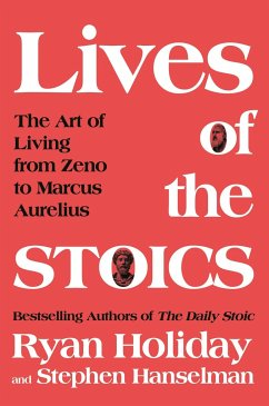 The Lives of the Stoics - Holiday, Ryan; Hanselman, Stephen