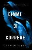 Dimmi di Correre (Dimmi di Smettere, #4) (eBook, ePUB)