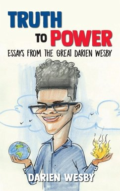 Truth to Power: Essays from the Great Darien Wesby