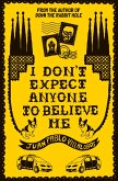 I Don't Expect Anyone to Believe Me (eBook, ePUB)