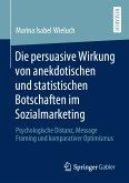 Die persuasive Wirkung von anekdotischen und statistischen Botschaften im Sozialmarketing (eBook, PDF)