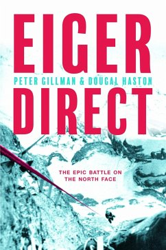 Eiger Direct (eBook, ePUB) - Gillman, Peter; Haston, Dougal
