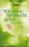 Wie deine Sehnsucht grünt (eBook, ePUB)