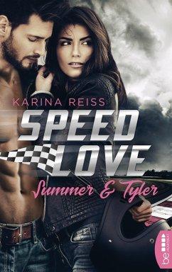 Speed Love - Summer & Tyler (eBook, ePUB) - Reiß, Karina