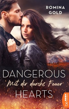 Mit dir durchs Feuer / Dangerous Hearts Bd.1 (eBook, ePUB) - Gold, Romina