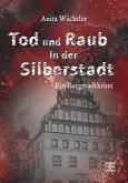 Tod und Raub in der Silberstadt (eBook, ePUB)