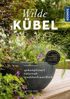 Wilde Kübel (eBook, PDF) - Kern, Simone
