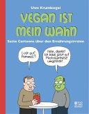 Vegan ist mein Wahn (eBook, ePUB)