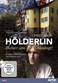 Friedrich Hoelderlin - Dichter sein. Unbedingt! arte Edition