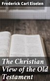 The Christian View of the Old Testament (eBook, ePUB)