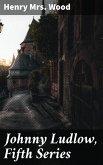 Johnny Ludlow, Fifth Series (eBook, ePUB)