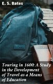 Touring in 1600: A Study in the Development of Travel as a Means of Education (eBook, ePUB)
