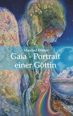 Gaia - Portrait einer Göttin - Ehmer, Manfred