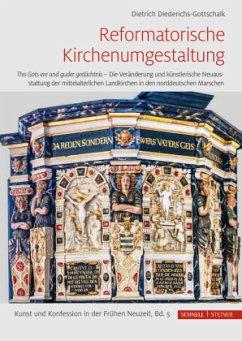 Reformatorische Kirchenumgestaltung - Diederichs-Gottschalk, Dietrich