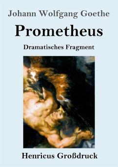 Prometheus (Großdruck) - Goethe, Johann Wolfgang