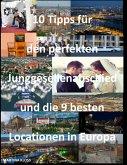 10 Tipps für den perfekten Junggesellenabschied und die 9 besten Locationen in Europa (eBook, ePUB)