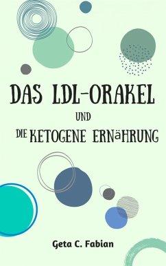 Das LDL-Orakel und die ketogene Ernährung (eBook, ePUB) - Fabian, Geta C.