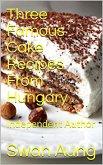Three Famous Cake Recipes From Hungary (eBook, ePUB)