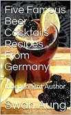 Five Famous Beer Cocktails Recipes From Germany (eBook, ePUB)