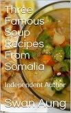 Three Famous Soup Recipes From Somalia (eBook, ePUB)