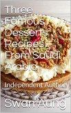 Three Famous Desserts Recipes From Saudi Arabia (eBook, ePUB)