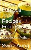 Three Famous Jelly Recipes From Kyoto (eBook, ePUB)