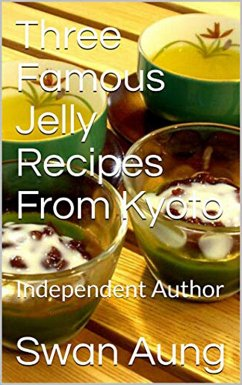 Three Famous Jelly Recipes From Kyoto (eBook, ePUB) - Aung, Swan