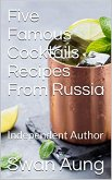 Five Famous Cocktails Recipes From Russia (eBook, ePUB)