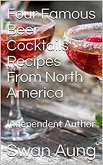 Four Famous Beer Cocktails Recipes From North America (eBook, ePUB)