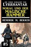Norag und der magische Hammer: Die Ewige Schlacht von Lyrrhantar #5 (eBook, ePUB)