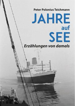 Jahre auf See (eBook, ePUB) - Teichmann, Peter Polonius