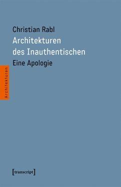 Architekturen des Inauthentischen (eBook, PDF) - Rabl, Christian