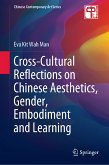Cross-Cultural Reflections on Chinese Aesthetics, Gender, Embodiment and Learning (eBook, PDF)