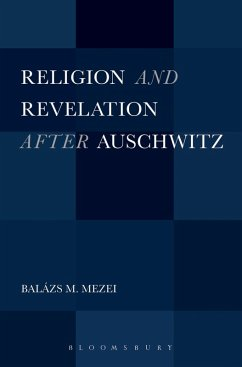 Religion and Revelation after Auschwitz (eBook, ePUB) - Mezei, Balázs M.