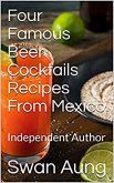 Four Famous Beer Cocktails Recipes From Mexico (eBook, ePUB)