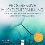 Progressive Muskelentspannung nach Jacobson * Einfach zu erlernen und sofort anzuwenden (MP3-Download)