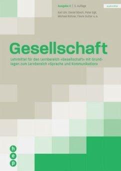 Gesellschaft Ausgabe C (Print inkl. eLehrmittel)