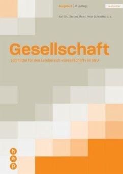 Gesellschaft Ausgabe B (inkl. eLehrmittel) - Meier, Bettina; Schneider, Peter; Uhr, Karl