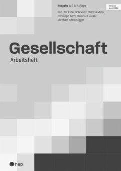 Gesellschaft Ausgabe A, Arbeitsheft (Print inkl. eLehrmittel)