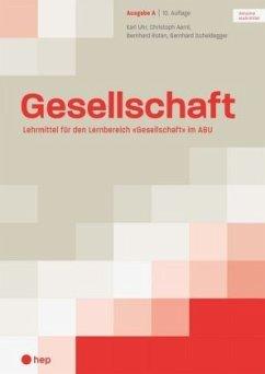 Gesellschaft Ausgabe A (Print inkl. eLehrmittel)